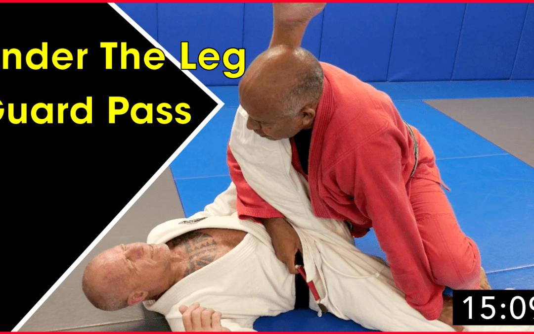 Under The Leg Guard Pass
